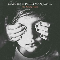 The Waking Hours mp3 Album by Matthew Perryman Jones