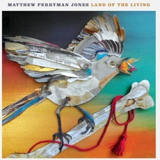 Land of the Living mp3 Album by Matthew Perryman Jones