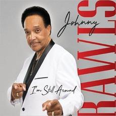 I'm Still Around mp3 Album by Johnny Rawls