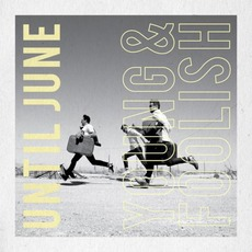 Young & Foolish mp3 Album by Until June