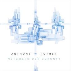 Netzwerk der Zukunft mp3 Album by Anthony Rother