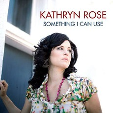 Something I Can Use mp3 Album by Kathryn Rose