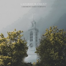 A Moment For Eternity mp3 Album by Lazarus Moment