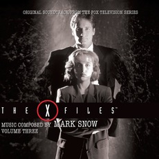 The X Files: Original Soundtrack From The Fox Television Series, Volume Three (Limited Edition) mp3 Soundtrack by Mark Snow