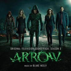 Arrow: Original Television Soundtrack: Season 3 mp3 Soundtrack by Blake Neely