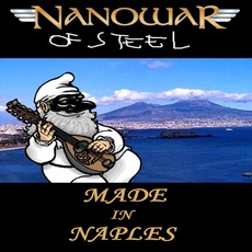 Made In Naples (Live) mp3 Live by Nanowar Of Steel