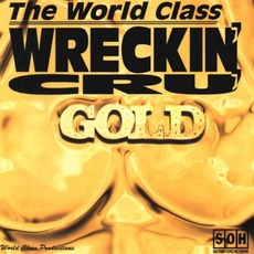 Gold mp3 Artist Compilation by World Class Wreckin' Cru