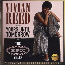 Yours Until Tomorrow: The Epic Years mp3 Artist Compilation by Vivian Reed