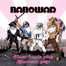 Other Bands Play, Nanowar Gay! mp3 Album by Nanowar Of Steel