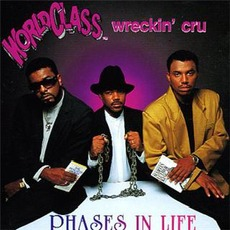 Phases In Life mp3 Album by World Class Wreckin' Cru