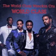 World Class mp3 Album by World Class Wreckin' Cru