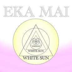 Eka Mai Recitation mp3 Album by White Sun