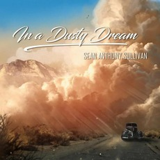 In A Dusty Dream mp3 Album by Sean Anthony Sullivan