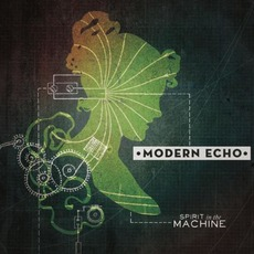 Spirit In The Machine mp3 Album by Modern Echo