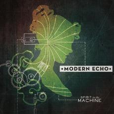 Spirit In The Machine mp3 Album by Modern Echo