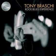 Rock Blues Experience mp3 Album by Tony Braschi