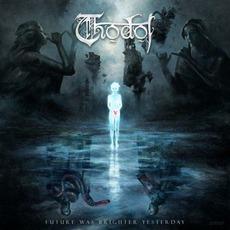 Future Was Brighter Yesterday mp3 Album by Thodol