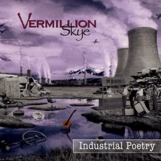 Industrial Poetry mp3 Album by Vermillion Skye