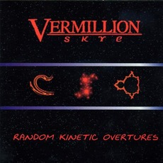 Random Kinetic Overtures mp3 Album by Vermillion Skye