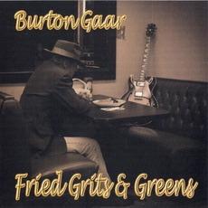 Fried Grits & Greens mp3 Album by Burton Gaar