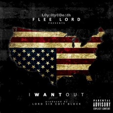 I Want Out mp3 Album by Flee Lord