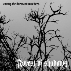 Among The Dormant Watchers mp3 Album by Forest Of Shadows