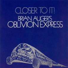 Closer To It! / Straight Ahead mp3 Artist Compilation by Brian Auger's Oblivion Express