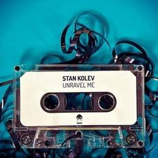 Unravel Me mp3 Single by Stan Kolev