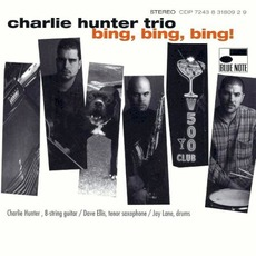 Bing, Bing, Bing! mp3 Album by Charlie Hunter Trio
