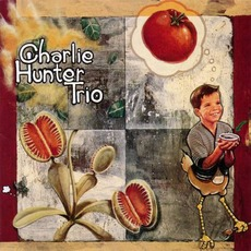 Charlie Hunter Trio mp3 Album by Charlie Hunter Trio