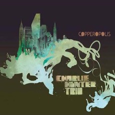 Copperopolis mp3 Album by Charlie Hunter Trio