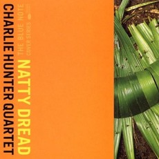 Natty Dread mp3 Album by Charlie Hunter Quartet