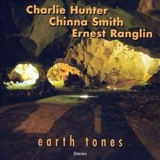Earth Tones mp3 Album by Charlie Hunter, Chinna Smith, Ernest Ranglin