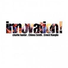 Innovation! mp3 Album by Charlie Hunter, Chinna Smith, Ernest Ranglin