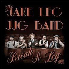Break A Leg mp3 Album by The Jake Leg Jug Band