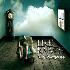 Like Knives mp3 Album by SunDownMuse