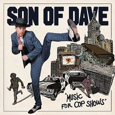 Music For Cop Shows mp3 Album by Son Of Dave