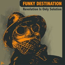 Revolution Is Only Solution mp3 Album by Funky Destination