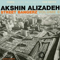 Street Bangerz Volume 8 mp3 Album by Akshin Alizadeh
