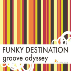 Groove Odyssey mp3 Single by Funky Destination