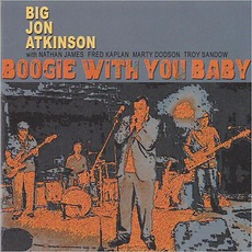 Boogie With You Baby mp3 Album by Big John Atkinson