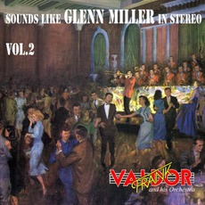 Sounds Like Glenn Miller in Stereo, Vol. 2 mp3 Album by Frank Valdor And His Orchestra