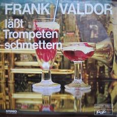 Frank Valdor lässt Trompeten schmettern mp3 Album by Frank Valdor