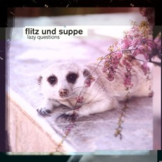 lazy questions mp3 Album by Flitz&Suppe