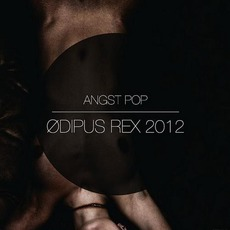 Ødipus Rex 2012 (Limited Edition) mp3 Album by Angst Pop