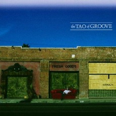 Fresh Goods mp3 Album by The Tao of Groove