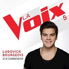Si je commençais (La Voix 5) mp3 Single by Ludovick Bourgeois
