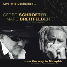 Live At Bluesbaltica...On The Way To Memphis mp3 Live by Georg Schroeter & Marc Breitfelder