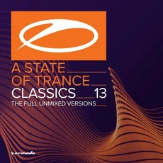 A State of Trance: Classics, Volume 13 by Various Artists