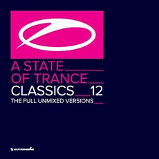 A State of Trance: Classics, Volume 12 by Various Artists